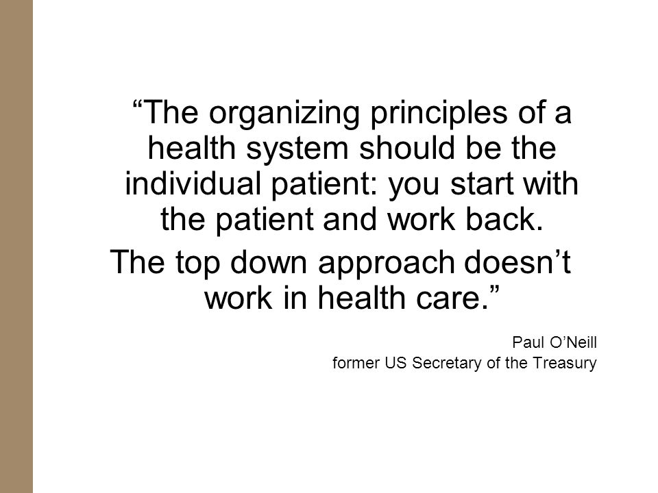 The top down approach doesn't work in health care.