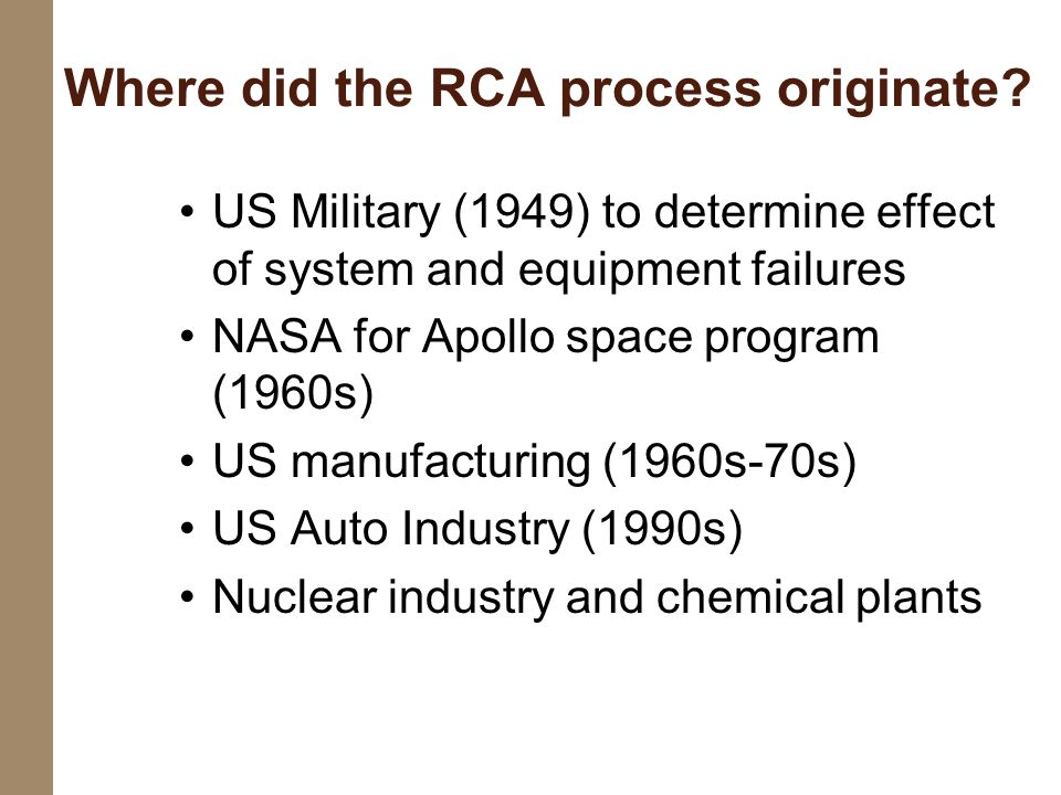 Where did the RCA process originate