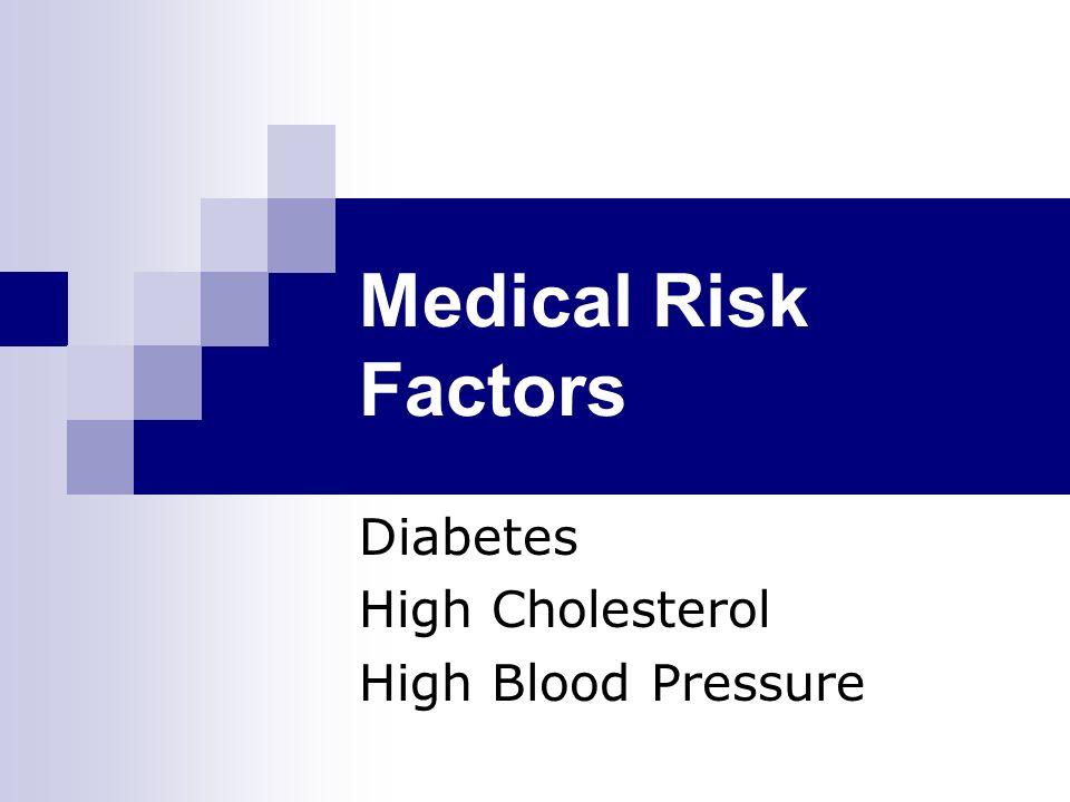 Diabetes High Cholesterol High Blood Pressure