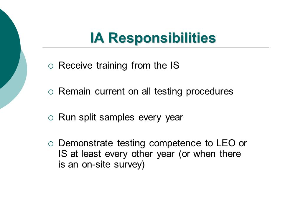 IA Responsibilities Receive training from the IS