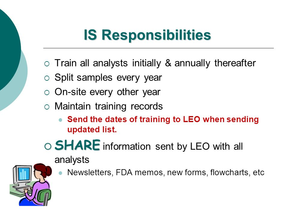 IS Responsibilities SHARE information sent by LEO with all analysts