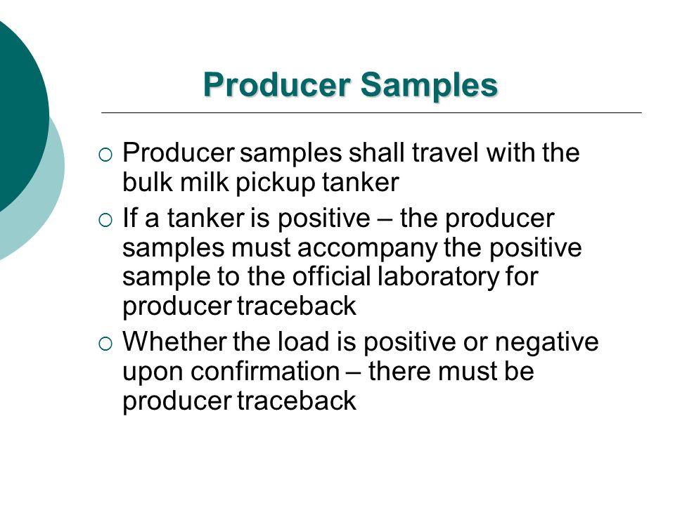 Producer Samples Producer samples shall travel with the bulk milk pickup tanker.