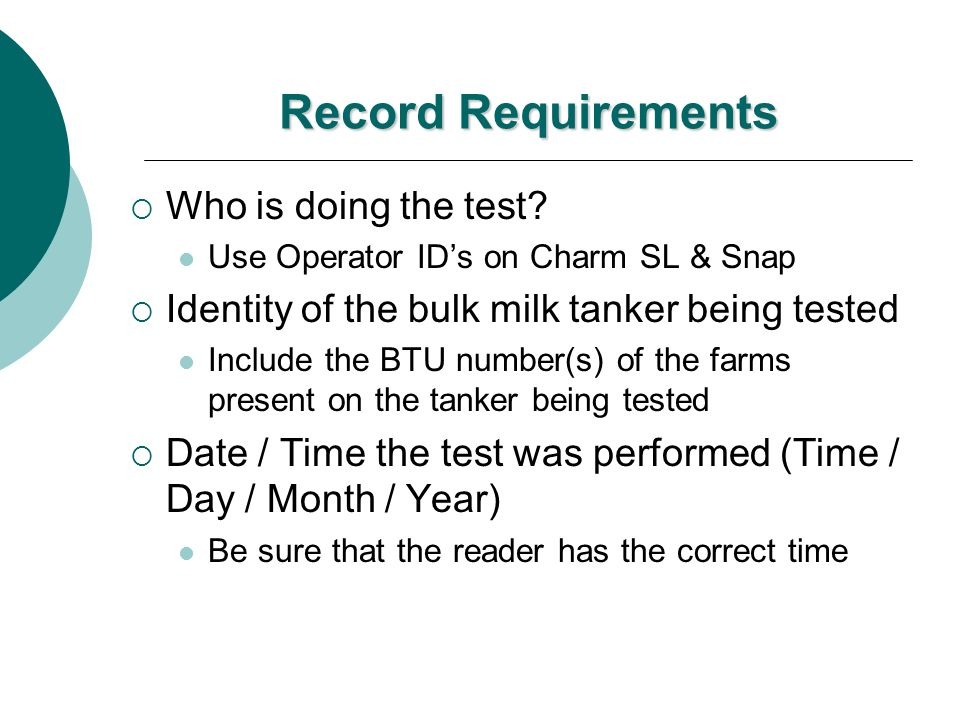 Record Requirements Who is doing the test