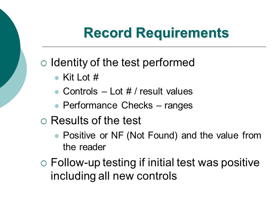 Record Requirements Identity of the test performed Results of the test
