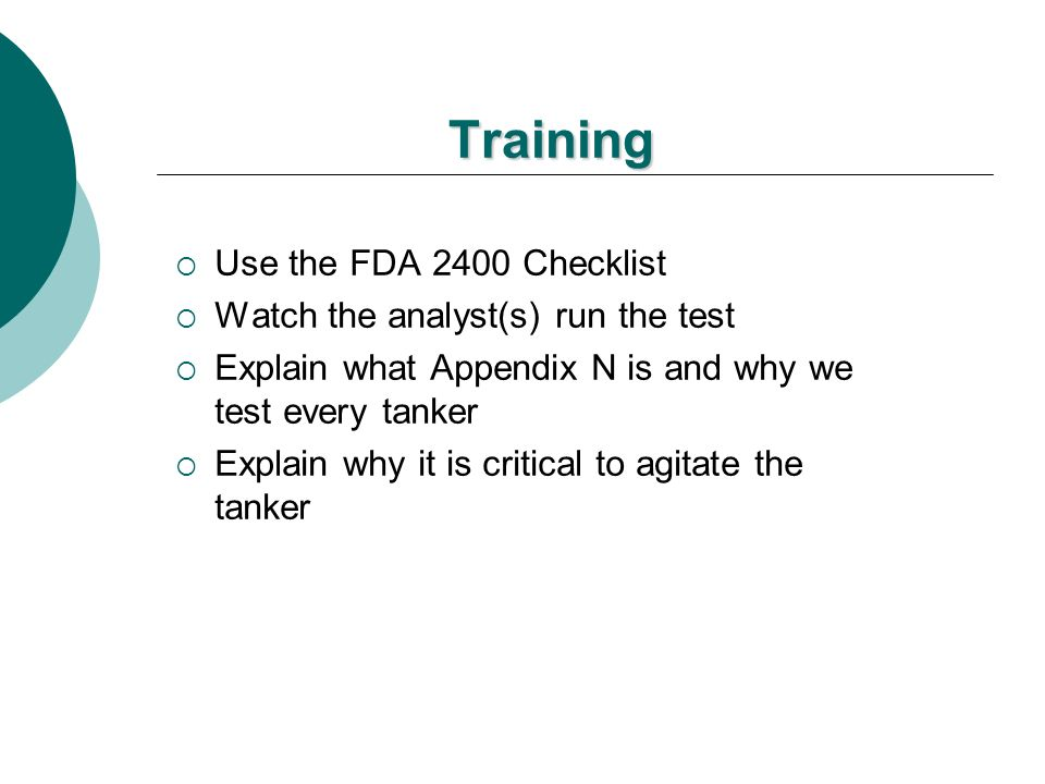 Training Use the FDA 2400 Checklist Watch the analyst(s) run the test