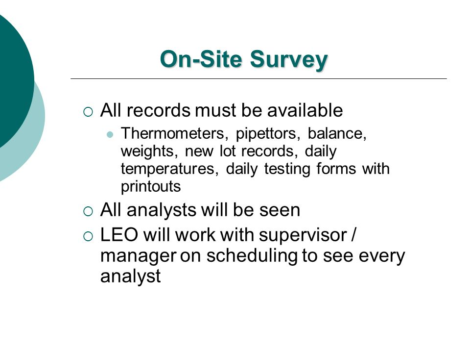 On-Site Survey All records must be available All analysts will be seen