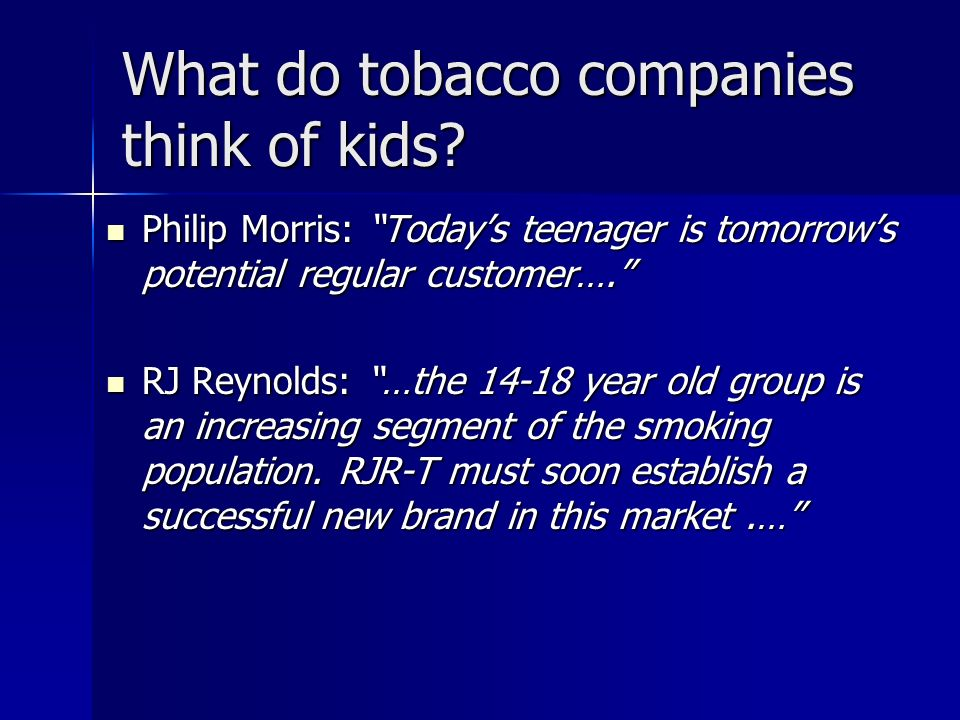 What do tobacco companies think of kids