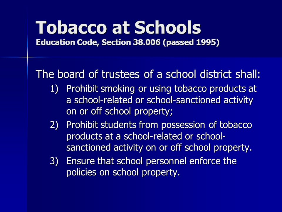 Tobacco at Schools Education Code, Section 38.006 (passed 1995)