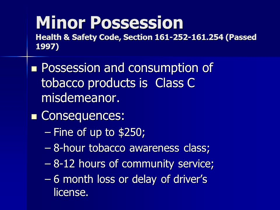 Minor Possession Health & Safety Code, Section 161-252-161