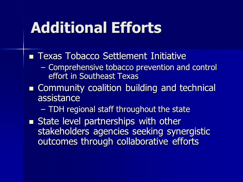 Additional Efforts Texas Tobacco Settlement Initiative