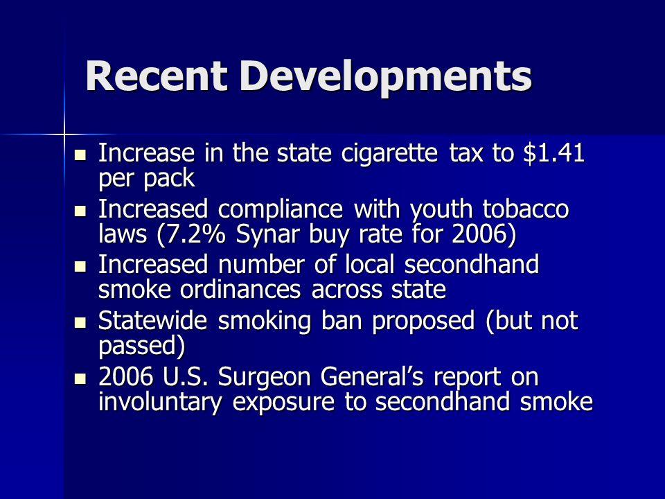 Recent DevelopmentsIncrease in the state cigarette tax to $1.41 per pack.