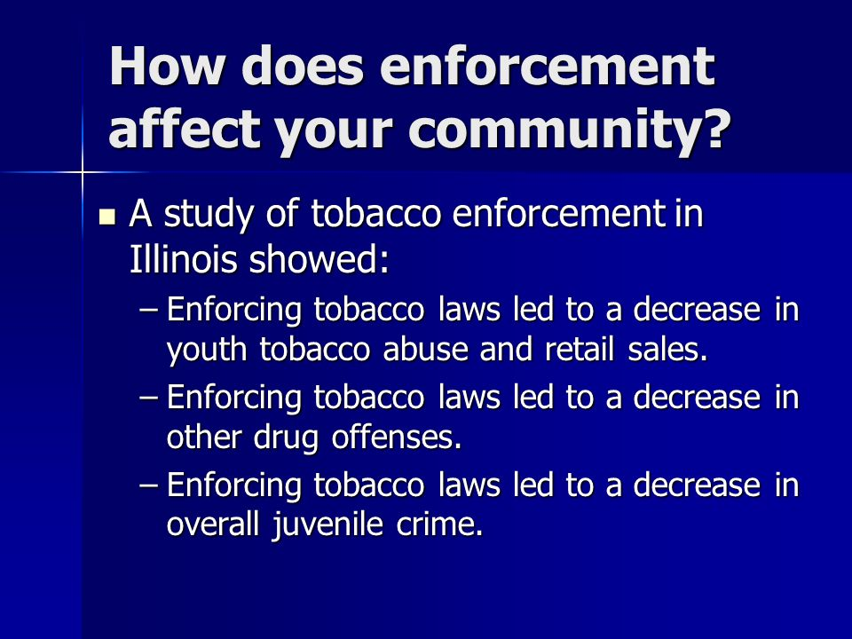 How does enforcement affect your community