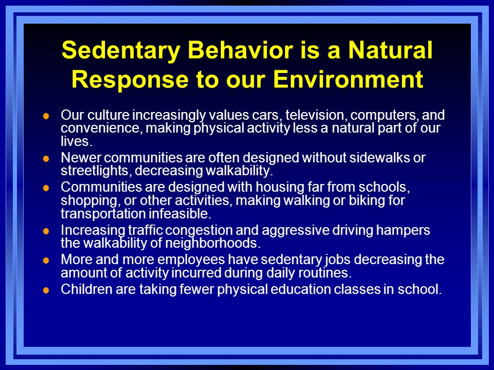 Sedentary Behavior is a Natural Response to our Environment