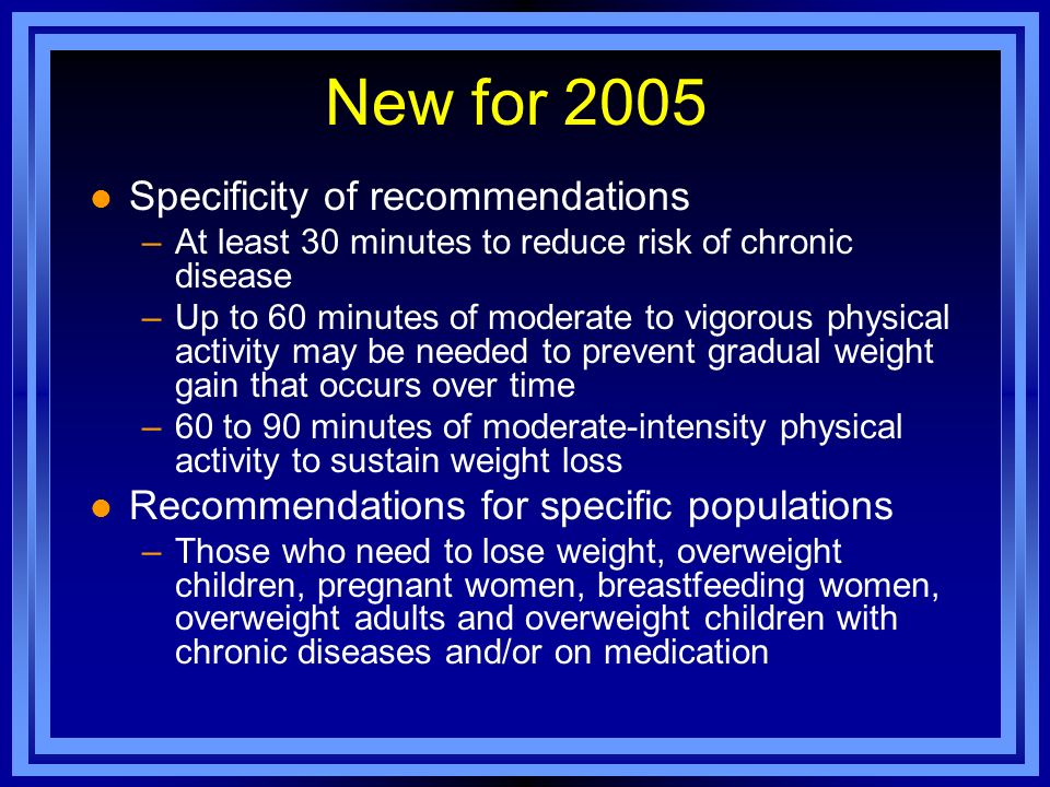 New for 2005 Specificity of recommendations
