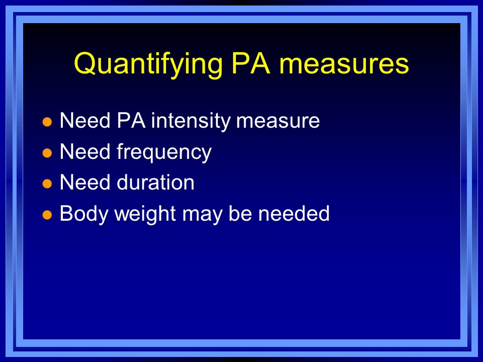 Quantifying PA measures