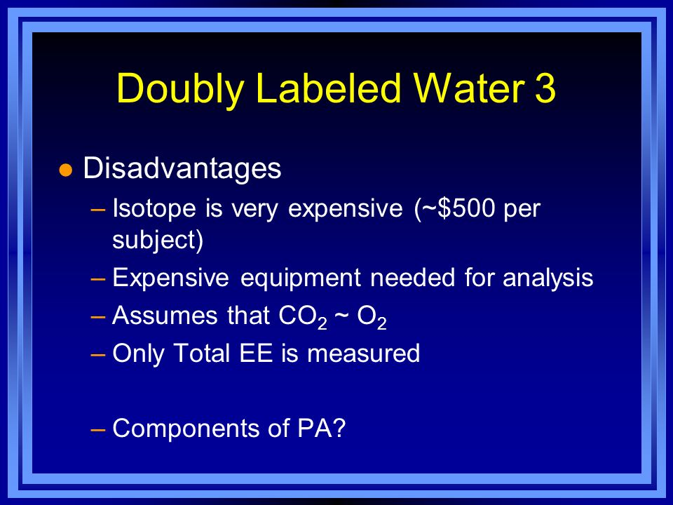 Doubly Labeled Water 3 Disadvantages
