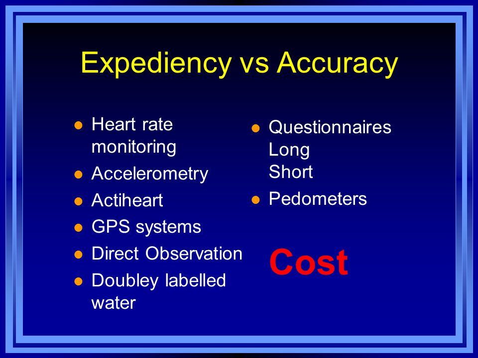 Expediency vs Accuracy