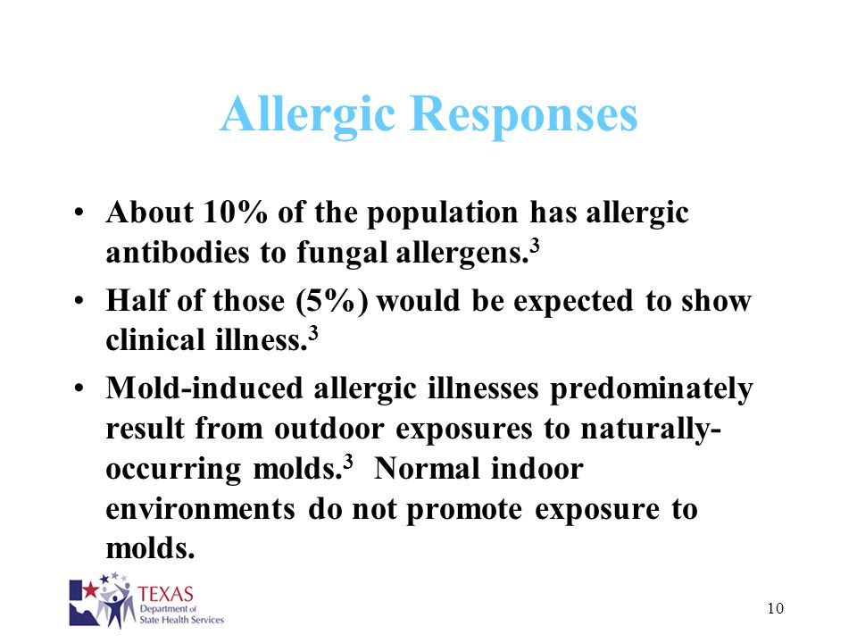 Allergic Responses About 10% of the population has allergic antibodies to fungal allergens.3.
