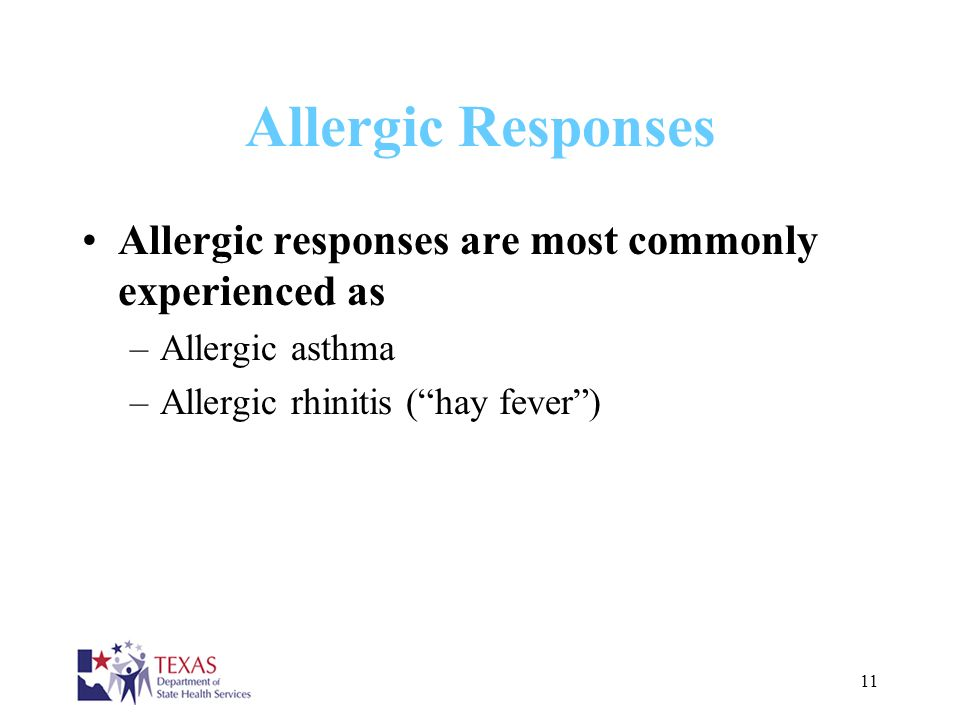 Allergic Responses Allergic responses are most commonly experienced as