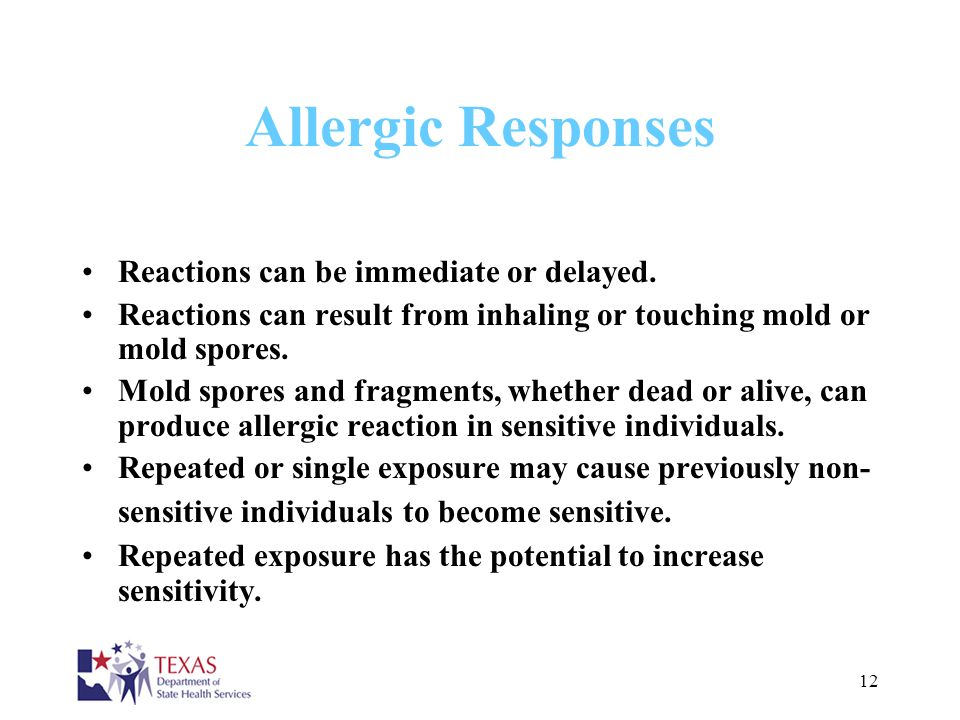 Allergic Responses Reactions can be immediate or delayed.
