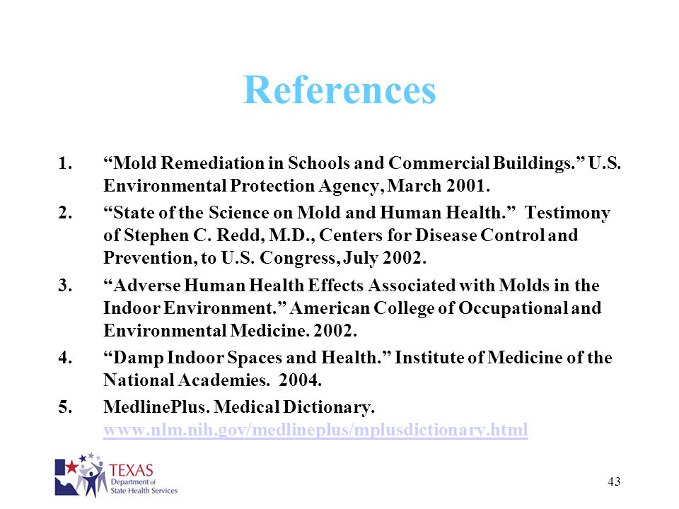 References Mold Remediation in Schools and Commercial Buildings. U.S. Environmental Protection Agency, March 2001.