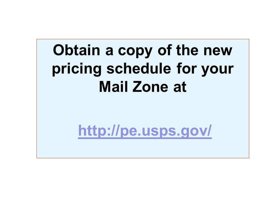 Obtain a copy of the new pricing schedule for your Mail Zone at