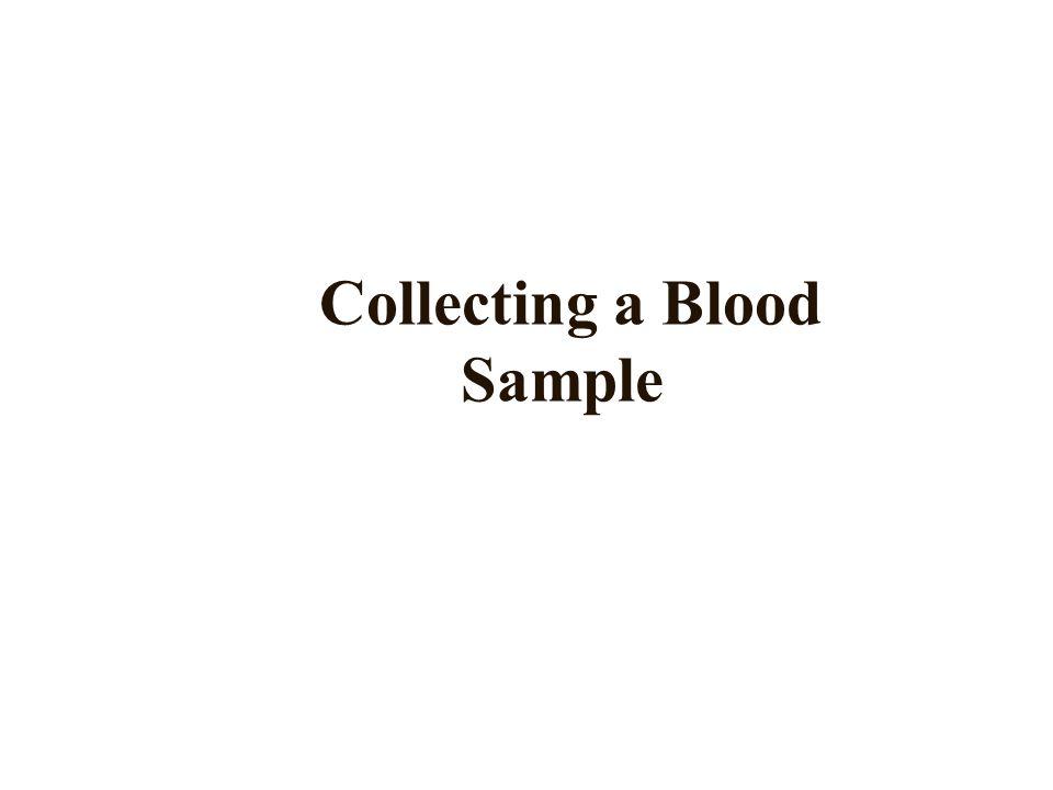 Collecting a Blood Sample