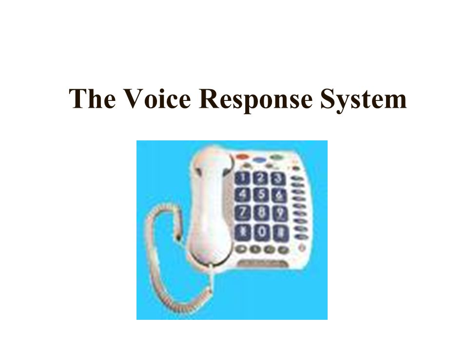 The Voice Response System