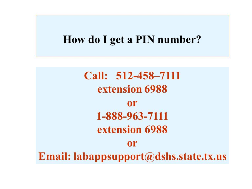 How do I get a PIN number. Call: 512-458–7111. extension 6988.