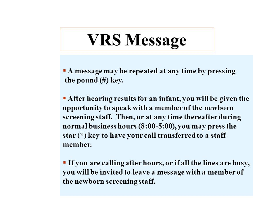 VRS Message A message may be repeated at any time by pressing
