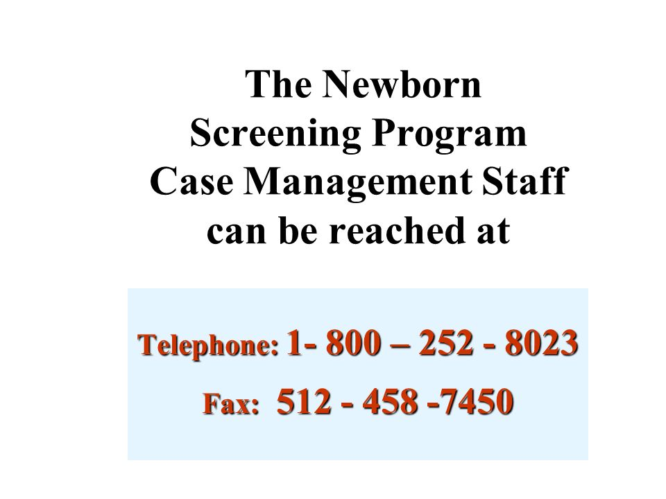 The Newborn Screening Program Case Management Staff can be reached at