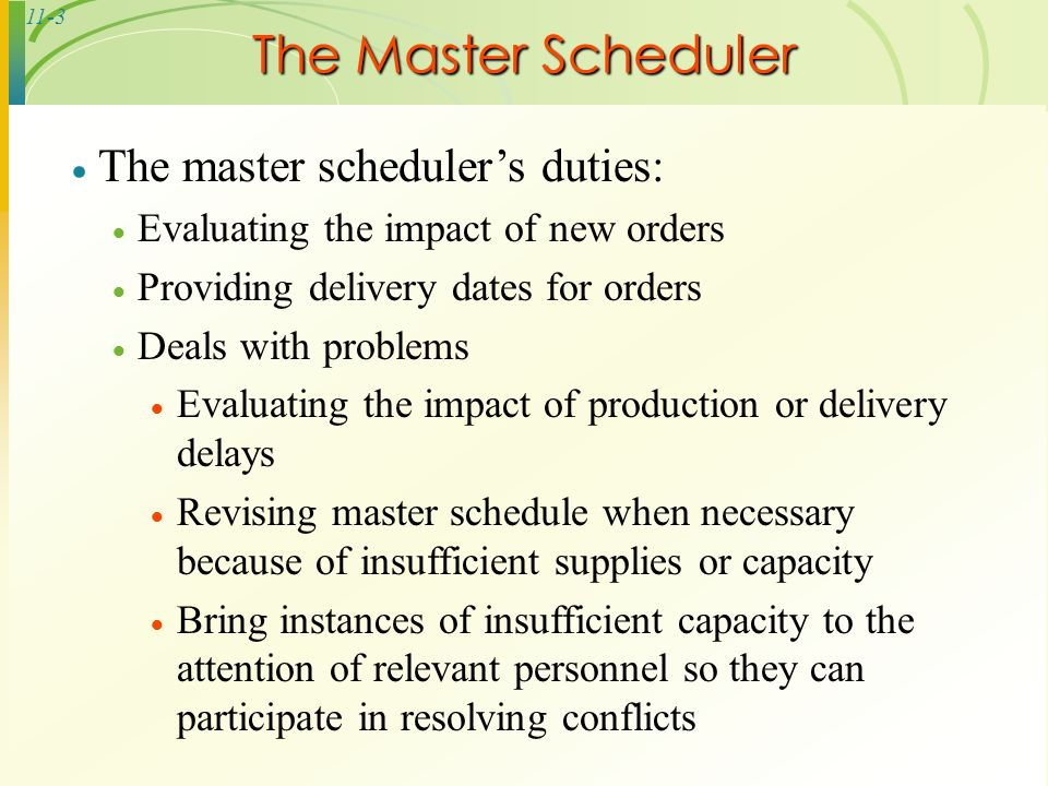 The Master Scheduler The Master Schedulers Duties