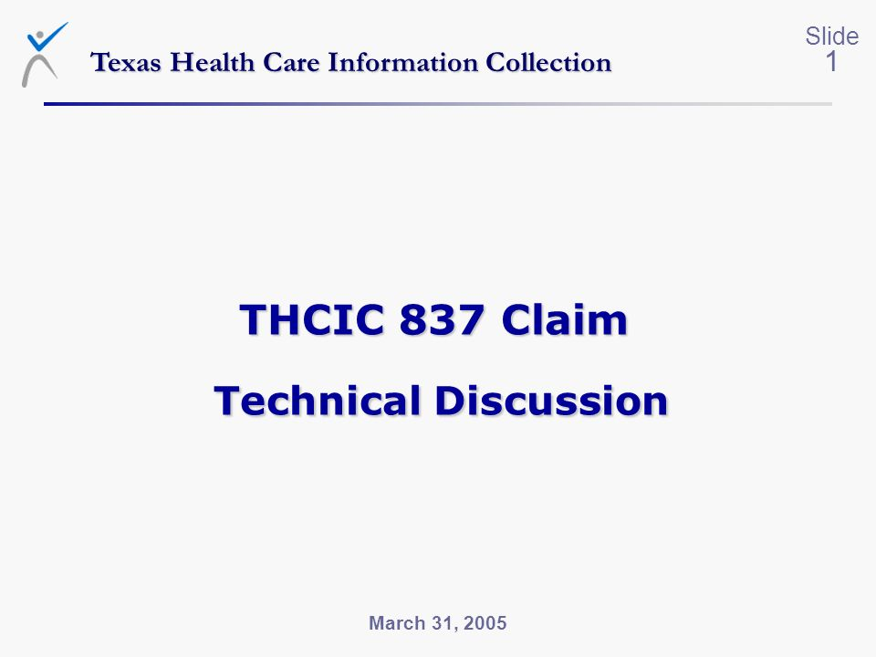 THCIC 837 Claim Technical Discussion