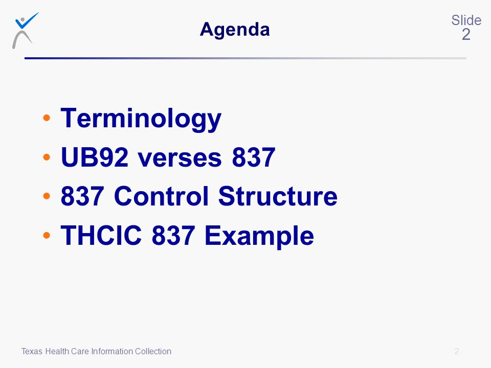 Terminology UB92 verses 837 837 Control Structure THCIC 837 Example