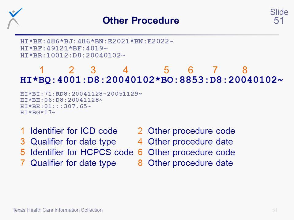 HI*BQ:4001:D8:20040102*BO:8853:D8:20040102~ Other Procedure