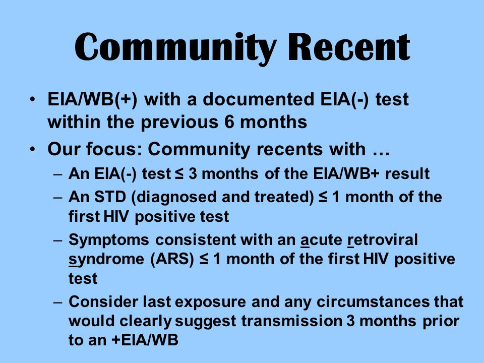 Community Recent EIA/WB(+) with a documented EIA(-) test within the previous 6 months. Our focus: Community recents with …