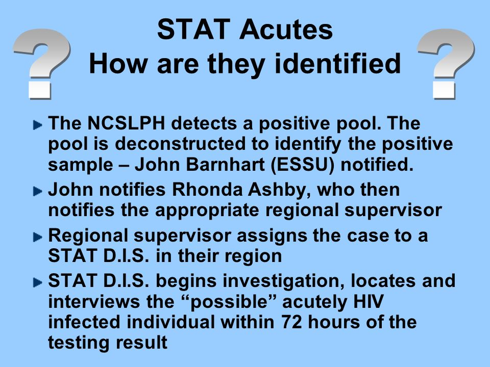STAT Acutes How are they identified