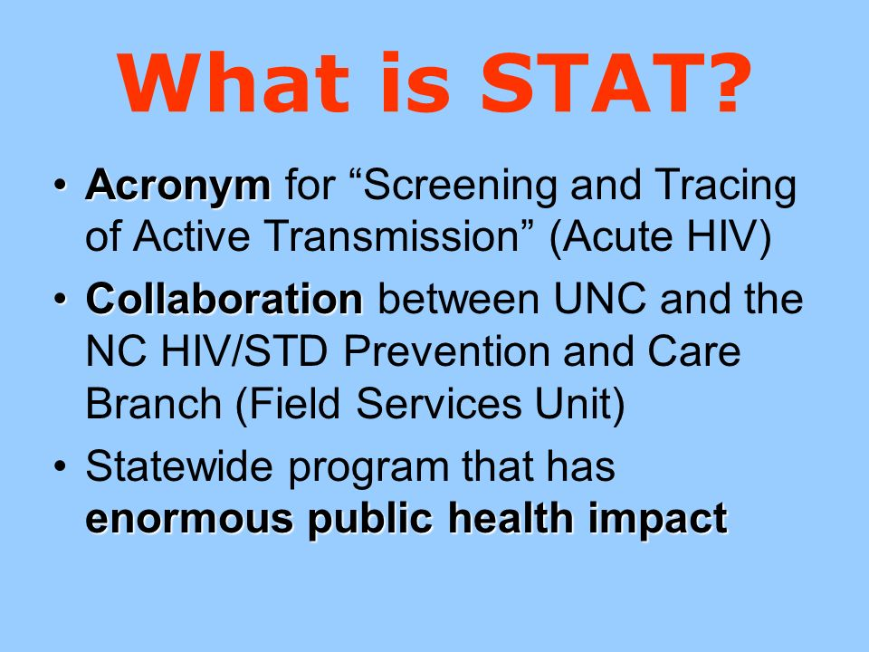 What is STAT Acronym for Screening and Tracing of Active Transmission (Acute HIV)