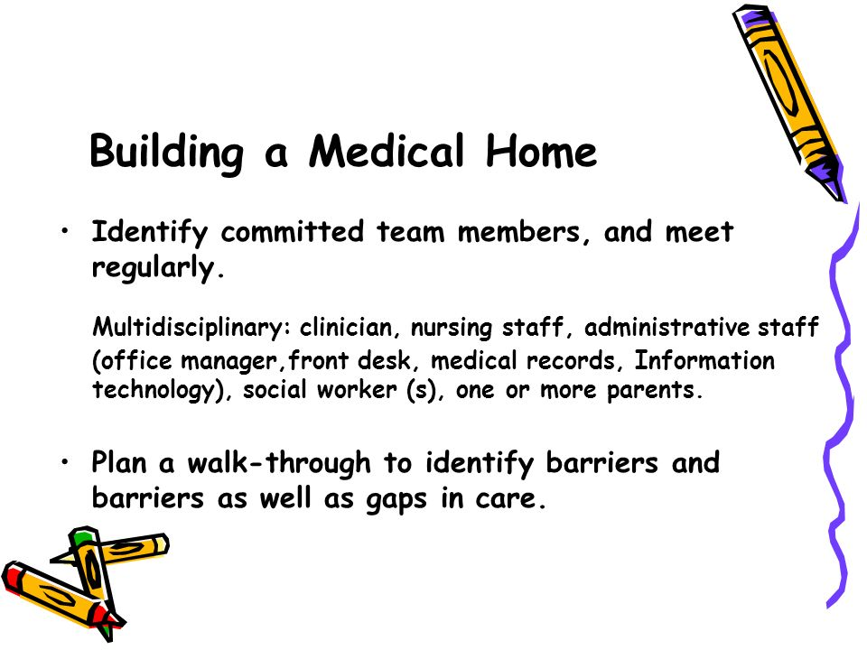 Building a Medical Home