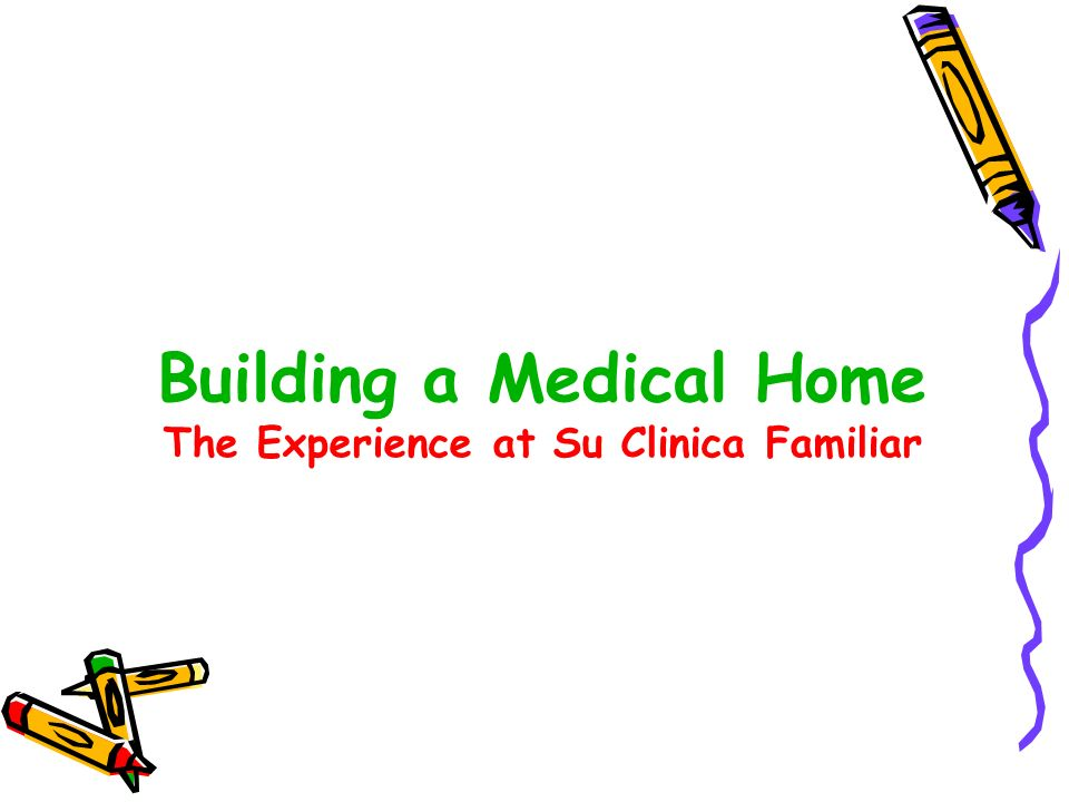 Building a Medical Home The Experience at Su Clinica Familiar
