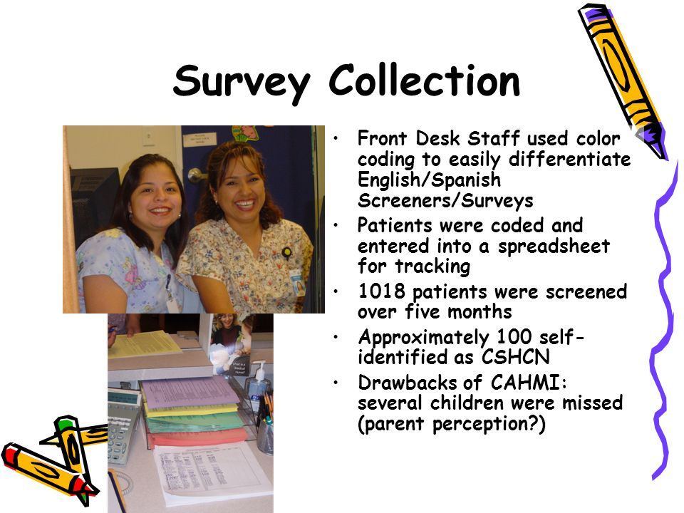 Survey Collection Front Desk Staff used color coding to easily differentiate English/Spanish Screeners/Surveys.
