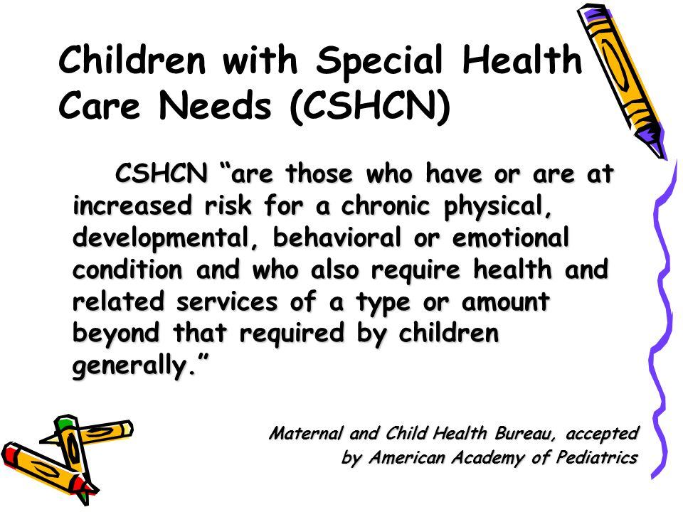 Children with Special Health Care Needs (CSHCN)