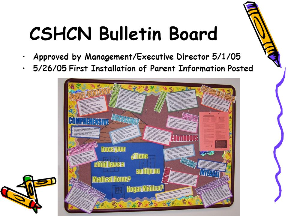 CSHCN Bulletin Board Approved by Management/Executive Director 5/1/05