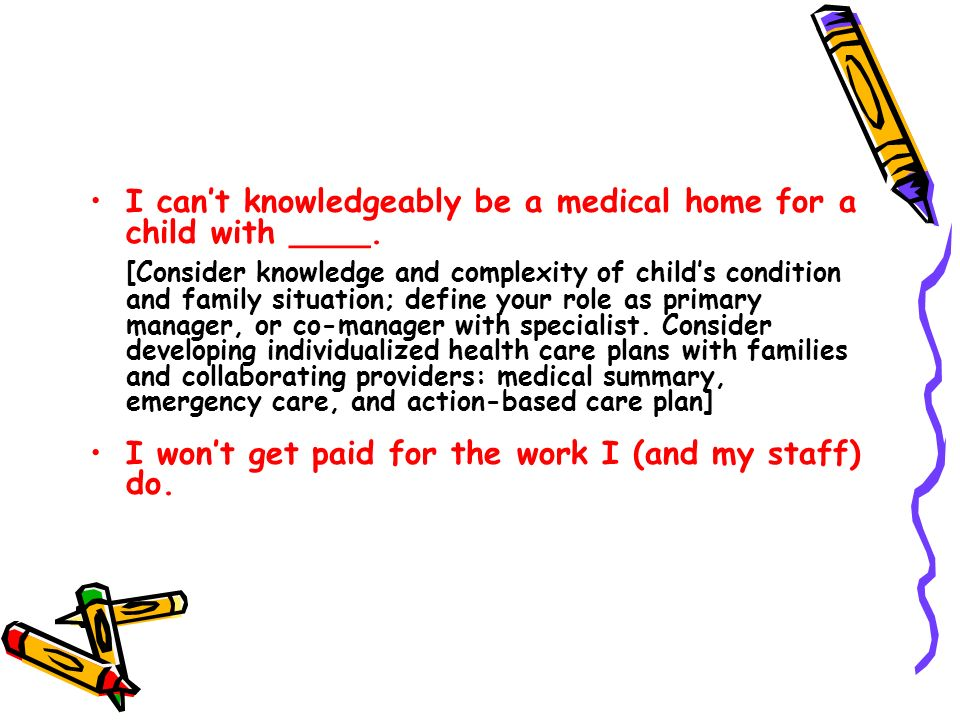 I can't knowledgeably be a medical home for a child with ____.