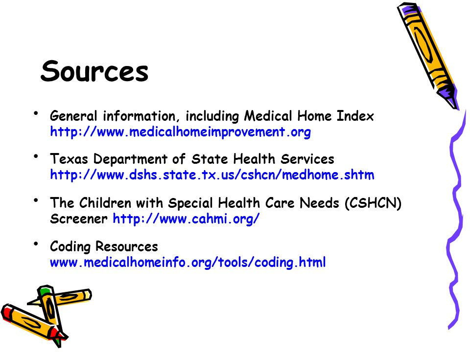 Sources General information, including Medical Home Index http://www.medicalhomeimprovement.org.