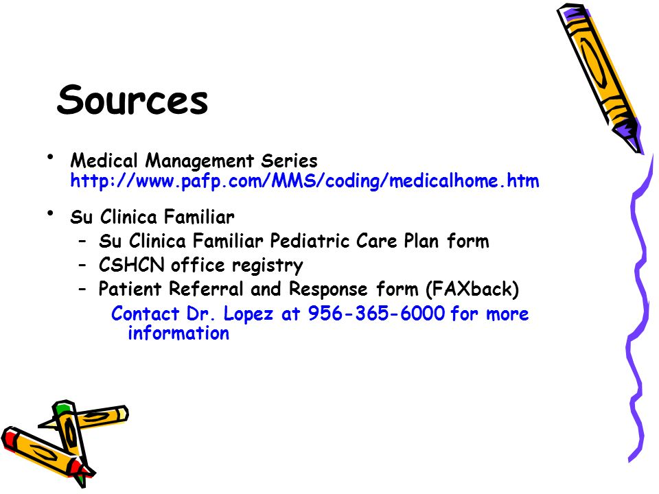 Sources Medical Management Series http://www.pafp.com/MMS/coding/medicalhome.htm. Su Clinica Familiar.