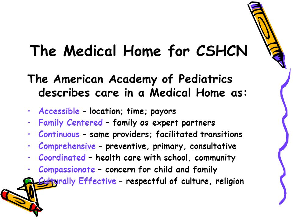The Medical Home for CSHCN