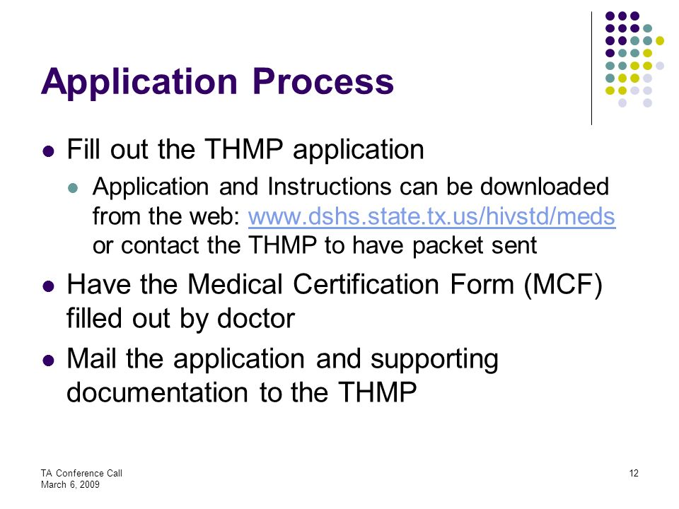 Application Process Fill out the THMP application