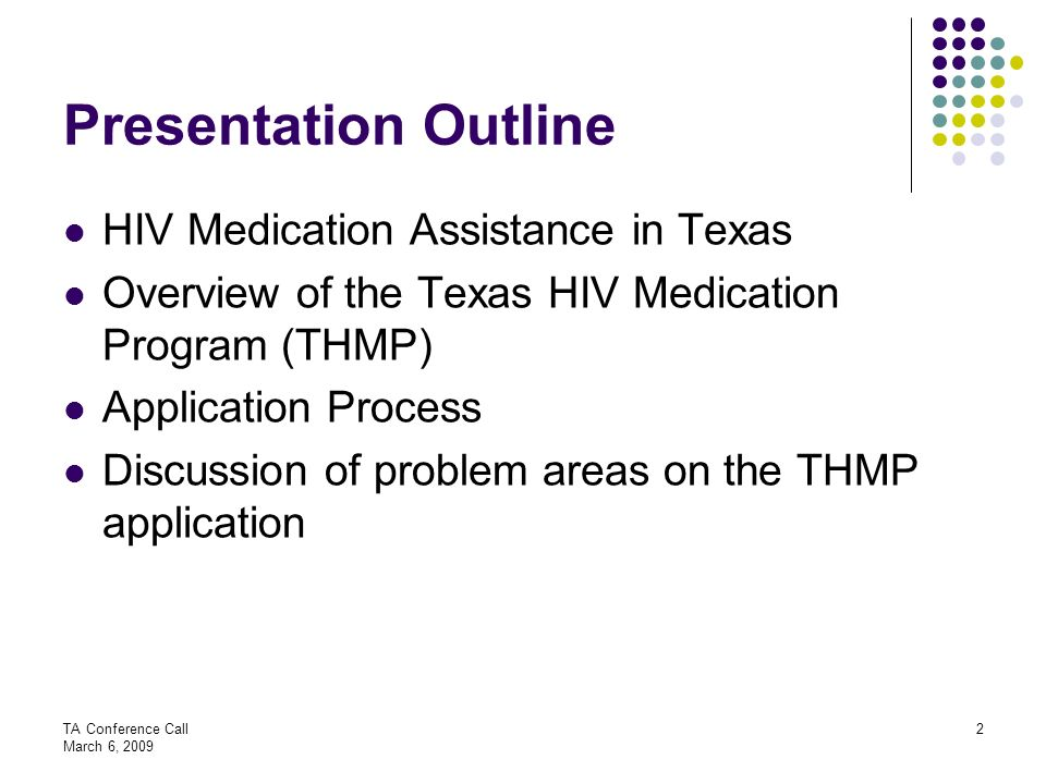 Presentation Outline HIV Medication Assistance in Texas