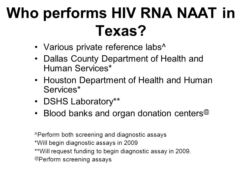 Who performs HIV RNA NAAT in Texas